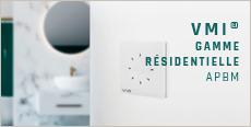 APBM / VMI pour votre habitat